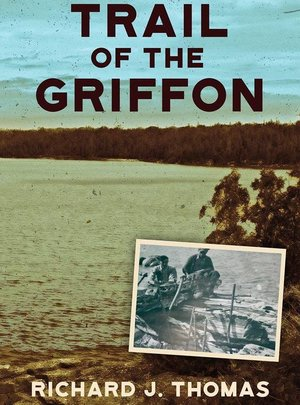 Trail of the Griffon, Richard J Thomas