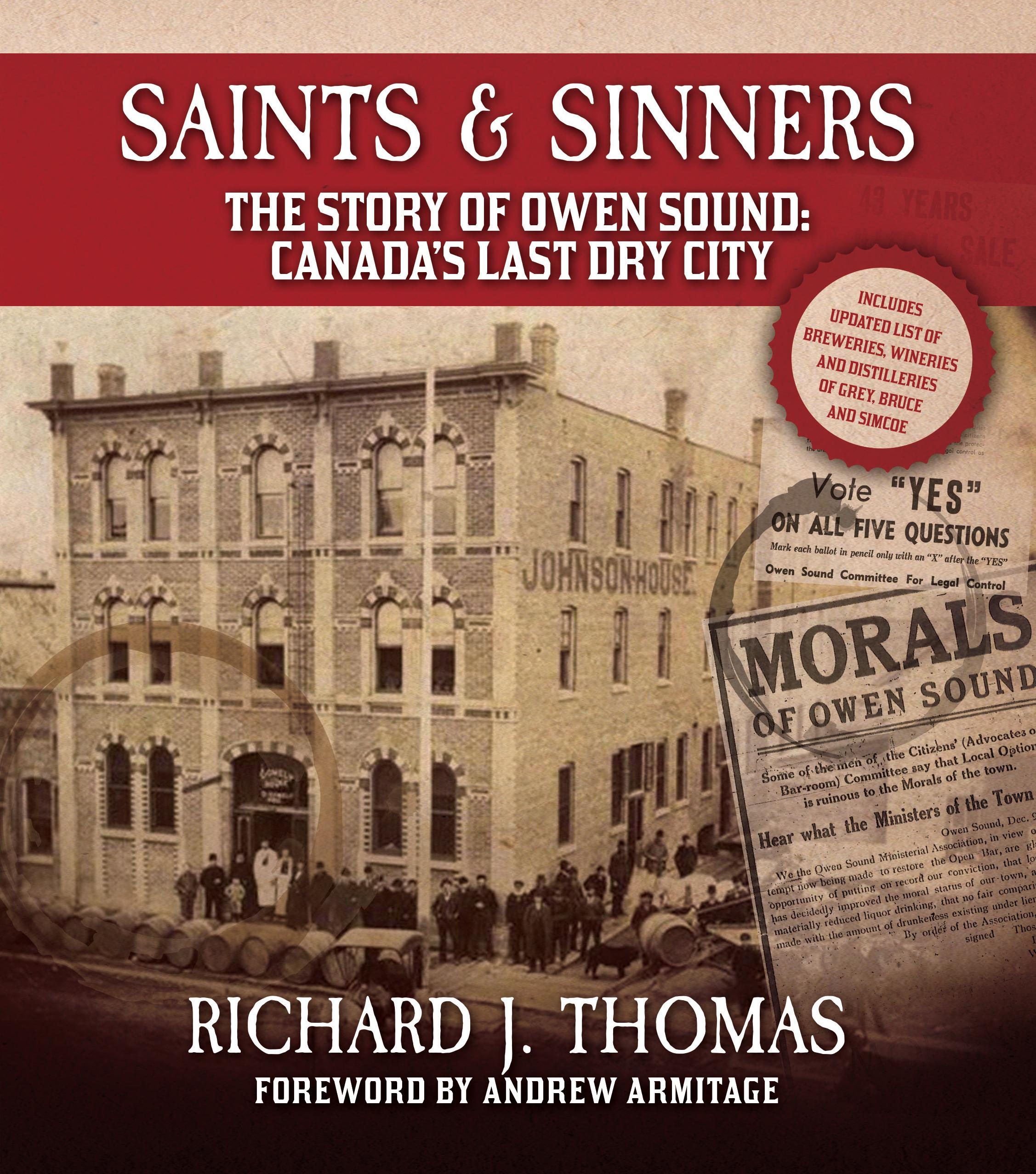 Saints & Sinners The Story of Owen Sound: Canada's Last Dry City, by Richard J. Thomas