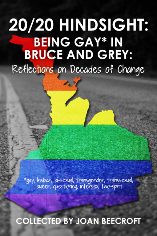 20/20 Hindsight: Being Gay* in Bruce and Grey