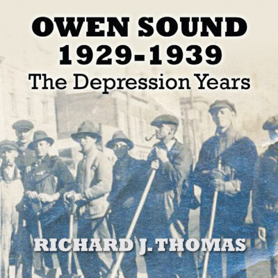 Owen Sound 1929-1939: The Depression Years by Richard Thomas