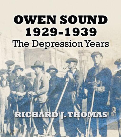 Owen Sound 1929-1939: The Depression Years by Richard Thomas