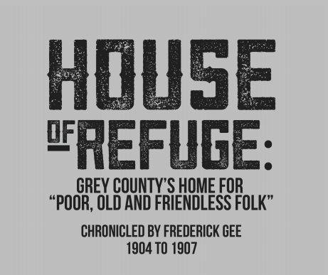 House of Refuge, Chronicled by Frederick Gee 1904 - 1907 and collected by John Butler